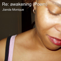 Jianda Monique - Re: Awakening (Poem)