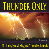 The Kokorebee Sun - Thunder Only (No Rain, No Music, Just Thunder Sounds)