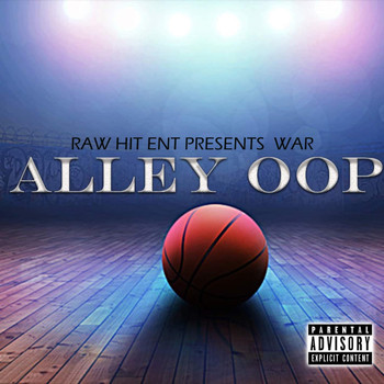 War - Alley Oop (Explicit)