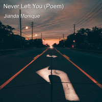 Jianda Monique - Never Left You (Poem)