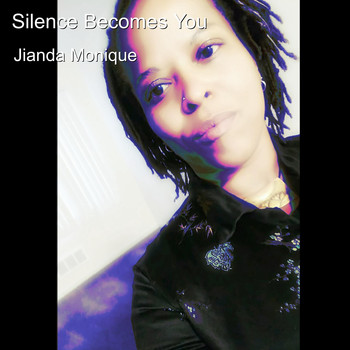 Jianda Monique - Silence Becomes You