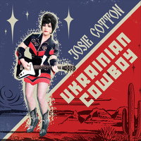 Josie Cotton - Ukrainian Cowboy