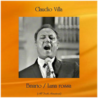 Claudio Villa - Binario / Luna rossa (All Tracks Remastered)