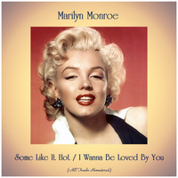Marilyn Monroe - Some Like It Hot / I Wanna Be Loved By You (All Tracks Remastered)