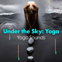 Yoga Sounds - Under the Sky: Yoga