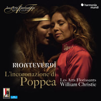 Les Arts Florissants and William Christie - Monteverdi: L'incoronazione di Poppea (Live)