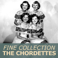 The Chordettes - Fine Collection