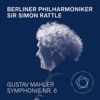 Berliner Philharmoniker and Sir Simon Rattle - Mahler: Symphony No. 6