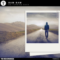 Bam Bam - No Turning Back