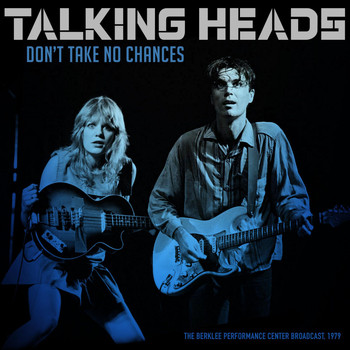 Talking Heads - Don't Take No Chances (Live 1979)