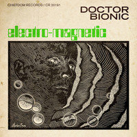 Doctor Bionic - Electro-Magnetic