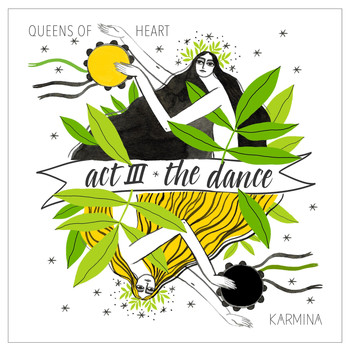 Karmina - Act III: The Dance (Queens of Heart)