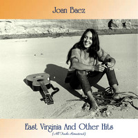 Joan Baez - East Virginia And Other Hits (All Tracks Remastered)