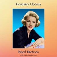Rosemary Clooney - Mixed Emotions (All Tracks Remastered 2019)