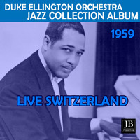 Duke Ellington - Live swizerland Jazz 1959 (Full Album)