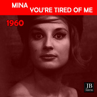 Mina - You're Tired Of Me (1960)