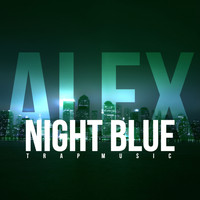 Alex - Night Blue (Trap Music)