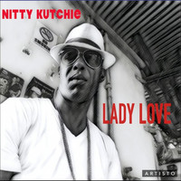 Nitty Kutchie - Lady Love