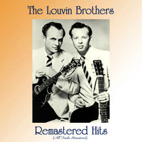 The Louvin Brothers - Remastered Hits (All Tracks Remastered)