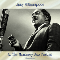 Jimmy Witherspoon - At The Monterey Jazz Festival (Remastered 2019)