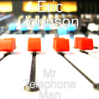 Eric Johnson - Mr Telephone Man (Explicit)
