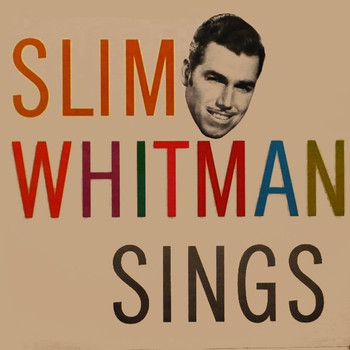 Slim Whitman - Slim Whitman Sings