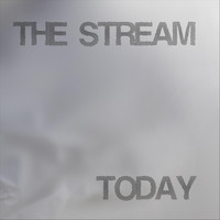 The Stream - Today