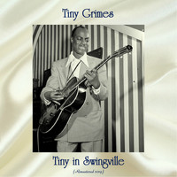 Tiny Grimes - Tiny in Swingville (Remastered 2019)
