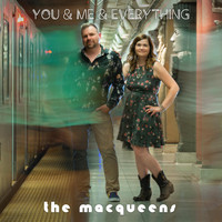 The MacQueens - You & Me & Everything