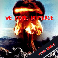 Todd Engel - We Come in Peace