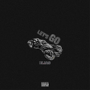 Elias - LET'S GO (Explicit)