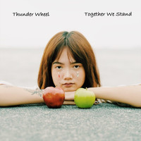 Thunder Wheel - Together We Stand