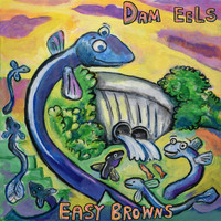 Easy Browns - Dam Eels