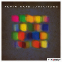 Kevin Hays - Variations