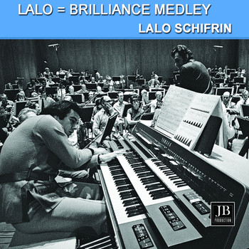 Lalo Schifrin - Lalo = Brilliance Medley: The Snake's Dance / An Evening In Sao Paulo / Desafinado / Kush / Rhythm-A-Ning / Mount Olive / Cubano Be / Sphayros