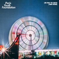 Paris Youth Foundation - Look What You Started (Piano Version)