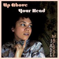 Jade Macrae - Up Above Your Head