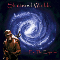 Shattered Worlds - For the Emperor!