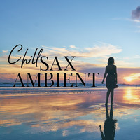 Relax α Wave - Chill Sax Ambient ~ Mellow Relaxation Lounge