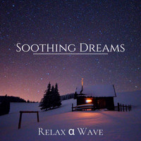 Relax α Wave - Soothing Dreams