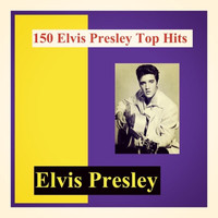 Elvis Presley - 150 Elvis Presley Top Hits (Explicit)