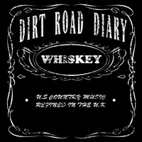 Dirt Road Diary - Whiskey (Is the Answer)