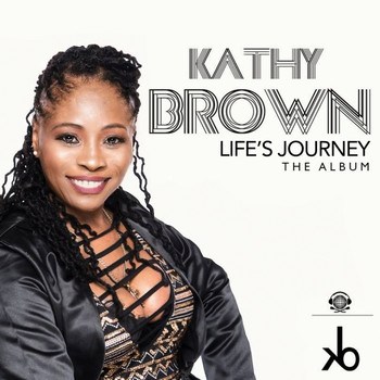 Kathy Brown - Life's Journey - The Album