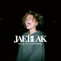 JAE BLAK - Had It Coming