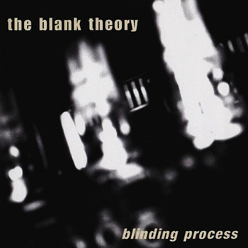 The Blank Theory - Blinding Process