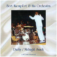 Bert Kaempfert & His Orchestra - Ducky / Midnight Snack (Remastered 2019)