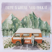 Anae - Home Is Where You Park It