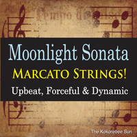 The Kokorebee Sun - Moonlight Sonata Marcato Strings! (Upbeat, Forceful & Dynamic) (Instrumental Version) (Instrumental Version)