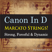 The Kokorebee Sun - Canon in D Marcato Strings! (Strong, Forceful & Dynamic)