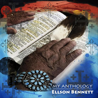 Ellson Bennett - My Anthology